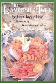 THE LAMPFISH OF TWILL by Janet Taylor Lisle