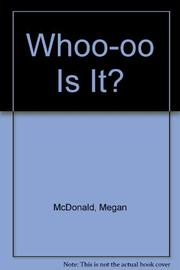 WHOO-OO IS IT? by Megan McDonald