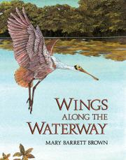 WINGS ALONG THE WATERWAY by Mary Barrett Brown
