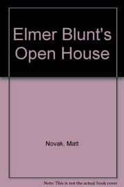 ELMER BLUNT'S OPEN HOUSE by Matt Novak