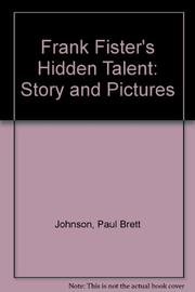 FRANK FISTER'S HIDDEN TALENT by Paul Brett Johnson