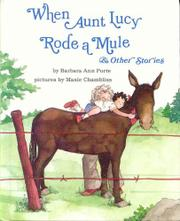 WHEN AUNT LUCY RODE A MULE by Barbara Ann Porte