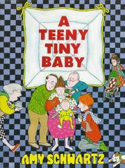 A TEENY TINY BABY by Amy Schwartz