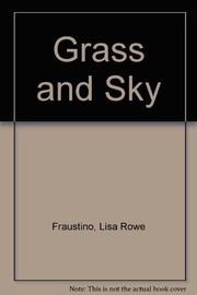 GRASS AND SKY by Lisa Rowe Fraustino