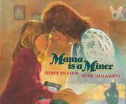 MAMA IS A MINER by George Ella Lyon