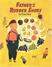 FATHER'S RUBBER SHOES by Yumi  Heo