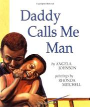 DADDY CALLS ME MAN by Angela Johnson