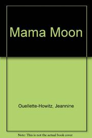 MAMA MOON by Jeannine Ouellette-Howitz