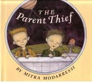 THE PARENT THIEF by Mitra Modarressi