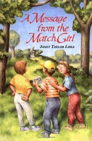 A MESSAGE FROM THE MATCH GIRL by Janet Taylor Lisle