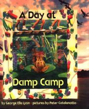 A DAY AT DAMP CAMP by George Ella Lyon
