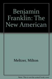 BENJAMIN FRANKLIN by Milton Meltzer
