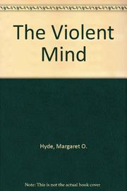 THE VIOLENT MIND by Margaret O. Hyde