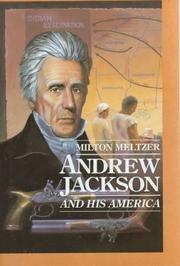 ANDREW JACKSON by Milton Meltzer