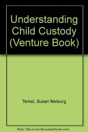 UNDERSTANDING CHILD CUSTODY by Susan Neiburg Terkel