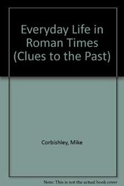 EVERYDAY LIFE IN ROMAN TIMES by Mike Corbishley