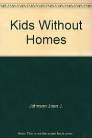 KIDS WITHOUT HOMES by Joan J. Johnson