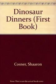 DINOSAUR DINNERS by Shaaron Cosner