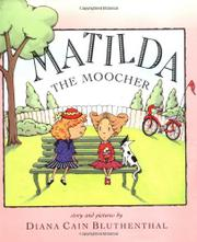 MATILDA THE MOOCHER by Diana Cain Bluthenthal