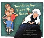 Cover art for TOO QUIET FOR THESE OLD BONES
