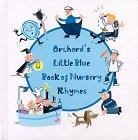 ORCHARD'S LITTLE BLUE BOOK OF NURSERY RHYMES by Nila Aye