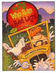 THE PIG WHO RAN A RED LIGHT by Paul Brett Johnson