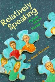 RELATIVELY SPEAKING by Ralph Fletcher