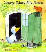 GEORGE PAINTS HIS HOUSE by Francine Basséde