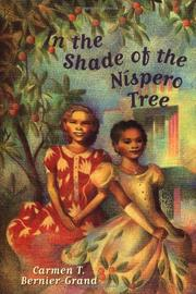 IN THE SHADE OF THE N°SPERO TREE by Carmen T. Bernier-Grand