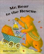 MR. BEAR TO THE RESCUE by Debi Gliori