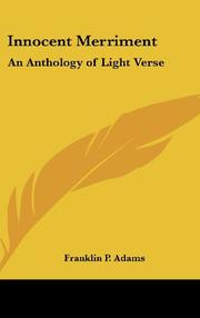 INNOCENT MERRIMENT: An Anthology of Light Verse by Franklin P. Adams