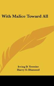 WITH MALICE TOWARD ALL by Irving D. Tressler