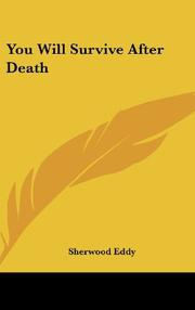 YOU WILL SURVIVE AFTER DEATH by Sherwood Eddy