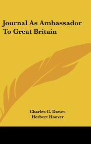 JOURNAL AS AMBASSADOR TO GREAT BRITAIN by Charles Gates Dawes