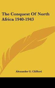 THE CONQUEST OF NORTH AFRICA: 1940-1943 by Alexander Clifford