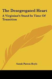 THE DESEGREGATED HEART by Sarah Patton Boyle