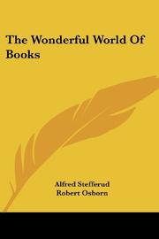 THE WONDERFUL WORLD OF BOOKS by Alfred- Ed. Stefferud