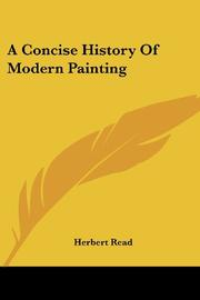 A CONCISE HISTORY OF MODERN PAINTING by Herbert Sir Read