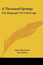 A THOUSAND SPRINGS! The Biography of a Marriage by Anna C. Chennault