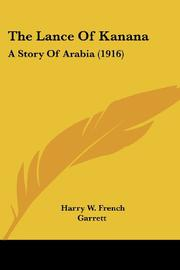 THE LANCE OF KANANA by Harry W. French