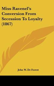 MISS RAVENEL'S CONVERSION: From Secession to Loyalty by J. W. De Forest