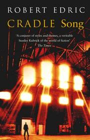 CRADLE SONG by Robert Edric