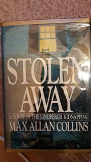 STOLEN AWAY by Max Allan Collins
