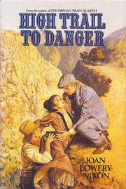 HIGH TRAIL TO DANGER by Joan Lowery Nixon