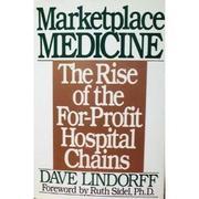 MARKETPLACE MEDICINE by Dave Lindorff