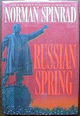RUSSIAN SPRING by Norman Spinrad