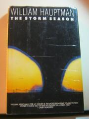 THE STORM SEASON by William Hauptman