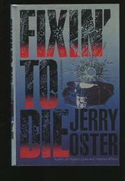FIXIN' TO DIE by Jerry Oster