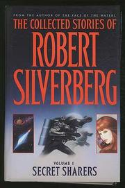 THE COLLECTED STORIES OF ROBERT SILVERBERG by Robert Silverberg
