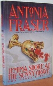 JEMIMA SHORE AT THE SUNNY GRAVE by Antonia Fraser